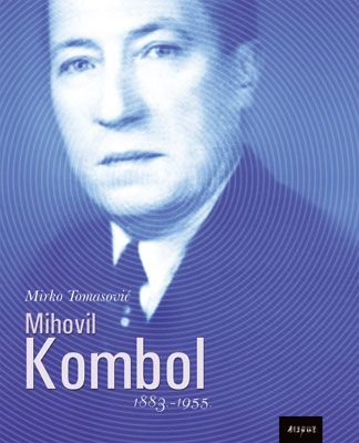 MIHOVIL KOMBOL 1883. – 1955.