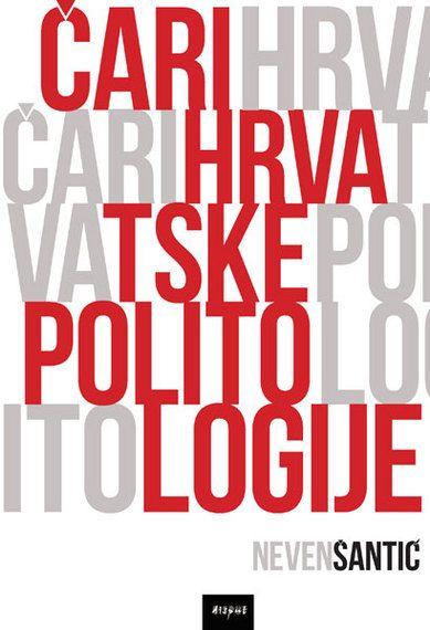 ČARI HRVATSKE POLITOLOGIJE
