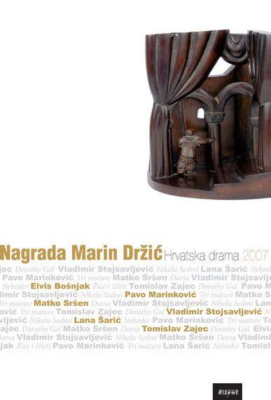 NAGRADA MARIN DRŽIĆ. Hrvatska drama 2007.