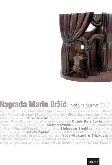 NAGRADA MARIN DRŽIĆ. Hrvatska drama 2008.