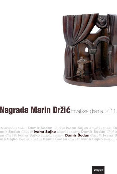 NAGRADA MARIN DRŽIĆ. Hrvatska drama 2011.