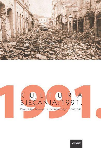 KULTURA SJEĆANJA: 1991.