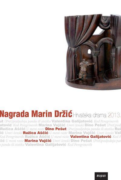 NAGRADA MARIN DRŽIĆ. Hrvatska drama 2013.
