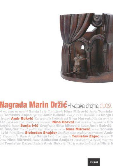 NAGRADA MARIN DRŽIĆ. Hrvatska drama 2009.