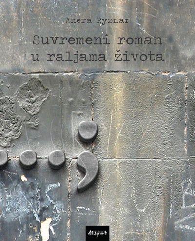 SUVREMENI ROMAN U RALJAMA ŽIVOTA